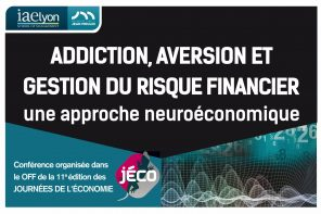 Addiction, aversion et gestion du risque financier : une approche neuroéconomique
